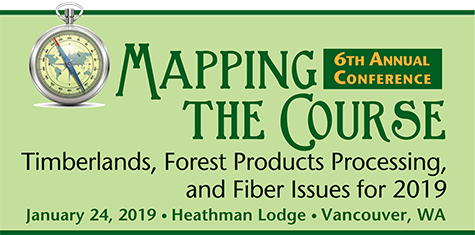 Mapping the Course: Timberland, Forest Products Processing, and Fiber Issues for 2019 - Western Forestry and Conservation Association