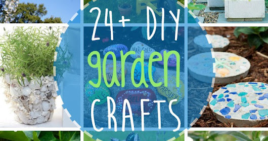DIY Garden Crafts: 24+ beautiful garden crafts for every age!
