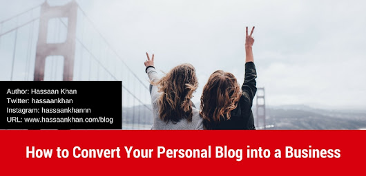 How to Convert Your Personal Blog into a Business