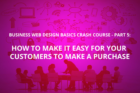 How To Make It Easy For Your Customers To Make A Purchase | Abacus Creative Solutions