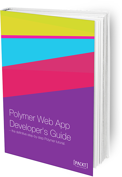 Polymer Web App Developers Guide