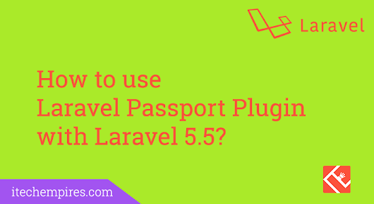 Laravel 5.5 API User Authentication with Passport Package
