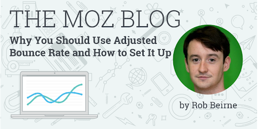 Why You Should Use Adjusted Bounce Rate and How to Set It Up