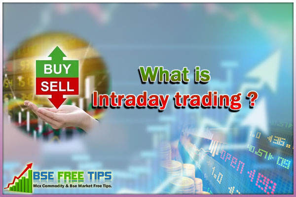 What is Intraday trading ?