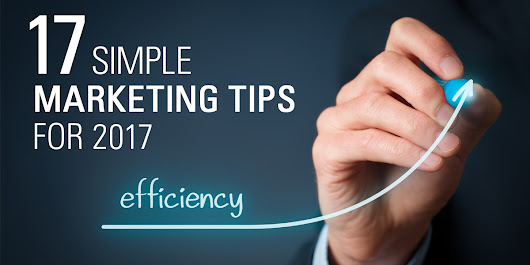 17 Simple Marketing Tips for 2017 - Farris Marketing