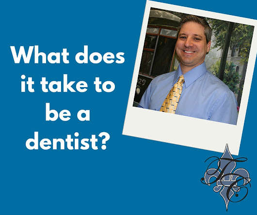 What does it take to be a dentist - Dr Chauvin