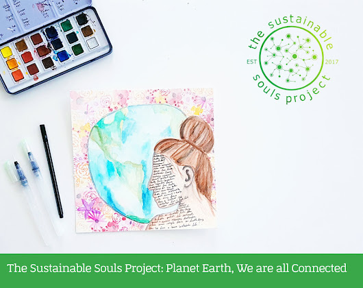 The Sustainable Souls Project: Planet Earth, We are all Connected - My Scrapbook Evolution