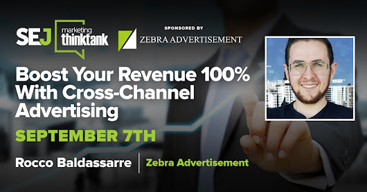 Boost Your Revenue 100% With Cross-Channel Advertising - Search Engine Journal