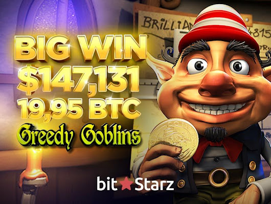 BitStarz Player Grabs a 19.995 BTC Win on Greedy Goblin! – GamblingBitcoin.com