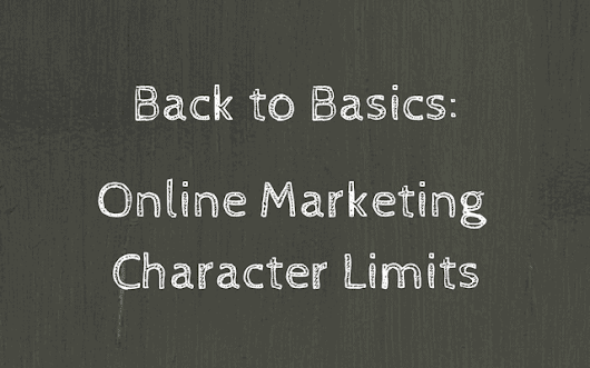 Back to Basics: Online Marketing Character Limits