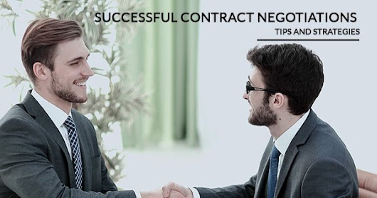 Tips and Strategies for a Successful Contract Negotiation