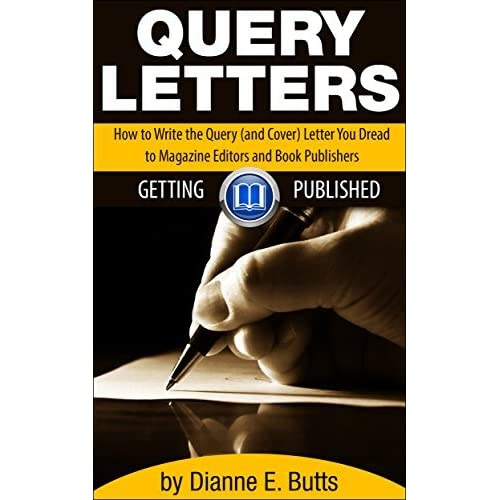 a review of Query Letters: How to Write the Query (and Cover) Letter You Dread to Magazine Editors and Book Publishers