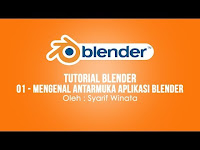 Mengenal Antarmuka Aplikasi Blender