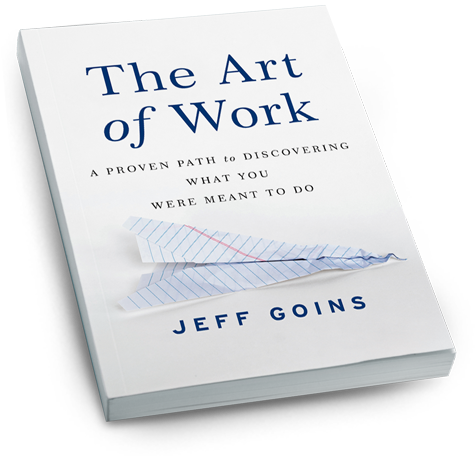 The Art of Work - A new book by Jeff Goins