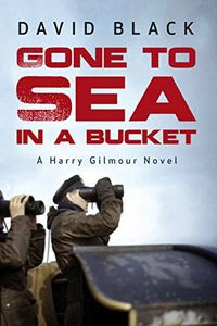 Gone to Sea in a Bucket by David Black