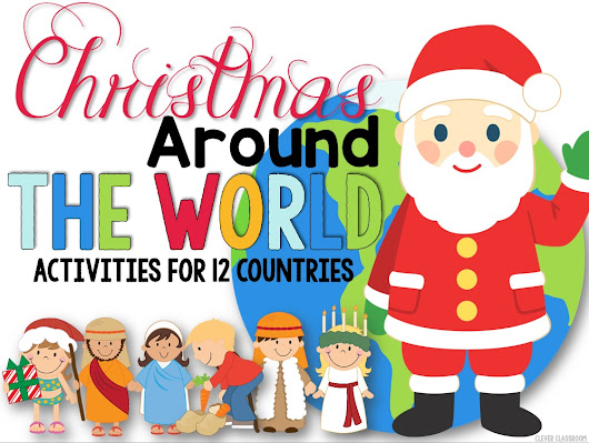 Christmas Around the World - Clever Classroom Blog