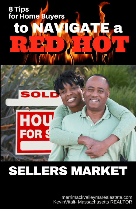 8 Tips for Home Buyers to Navigate A Red Hot Seller's Market