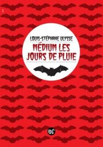 Médium les jours de pluie - Louis-Stéphane Ulysse