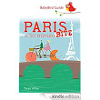 Amazon.com: Guide to Paris: A 30 Minute Bite eBook: Tanya White, Samantha Des Roches: Kindle Store