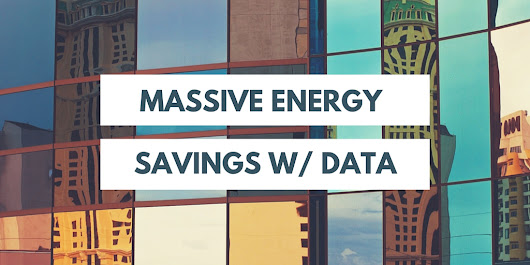 Going Green and Saving Green: Massive Energy Savings For Buildings - Save With Data