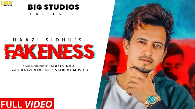 Fakeness Lyrics - Haazi Sidhu Lyrics