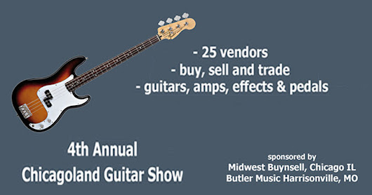 Chicagoland Guitar Show - 11/19/2017 - Copernicus Center in Chicago