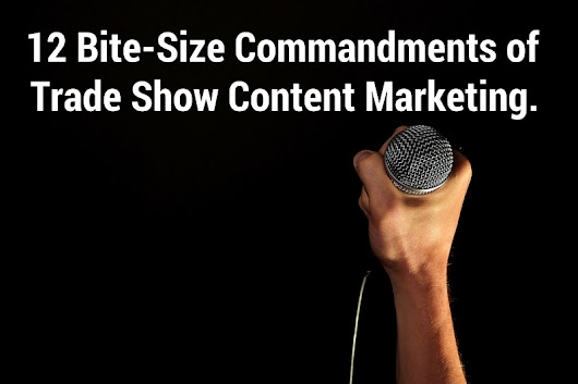 The 12 (Bite Size) Commandments of Trade Show Marketing
