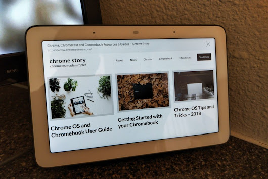 Google Home Hub Has a Chrome Browser (sssh!) - Chrome Story