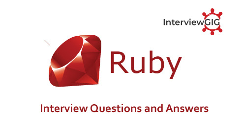 Ruby Programming Interview Questions and Answers | InterviewGIG
