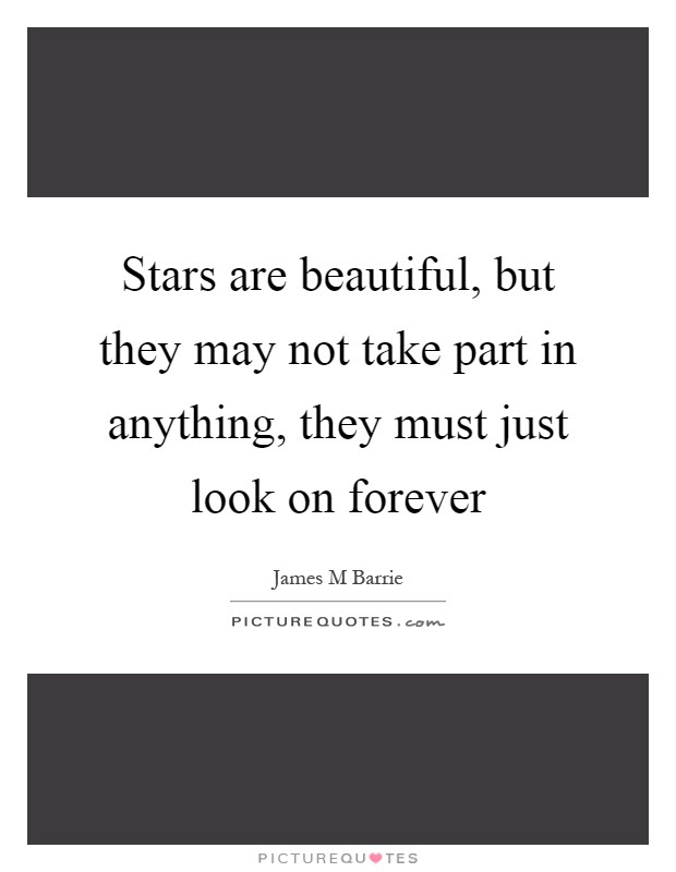 Stars Are Beautiful But They May Not Take Part In Anything