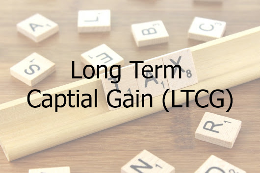 What is LTCG Tax (Long Term Captial Gain) – ReviewStories