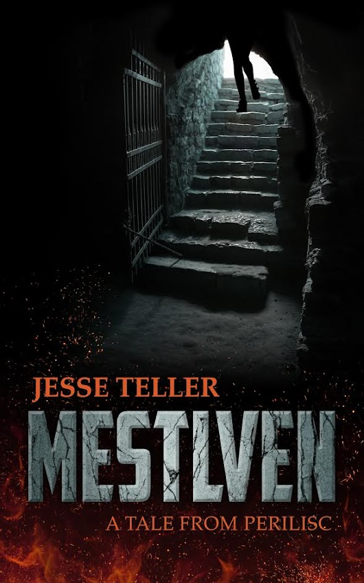 Mestlven: A Tale from Perilisc by Jesse Teller – Excerpt