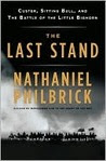 The Last Stand: Custer, Sitting Bull, and the Battle of the Little Big Horn
