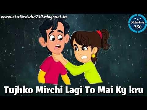 Hindi latest status || Tujhko_Mirchi_Lagi_To_Mai_Ky_Kru ...