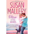 Review: Three Little Words (Fool's Gold) by Susan Mallery