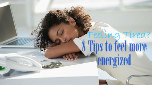 8 Tips to Feel More Energized