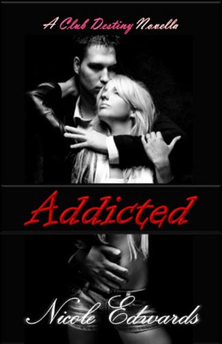 Addicted (Club Destiny) by Nicole Edwards