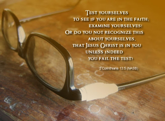 Image: 2 Corinthians 13:5 Examine yourselves to see if your faith is ...