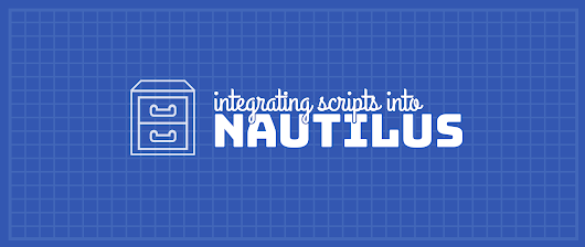 Integrating scripts in Nautilus to perform useful tasks - Fedora Magazine