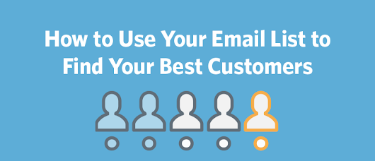 How to Use Your Email List to Find Your Best Customers | Constant Contact Blogs