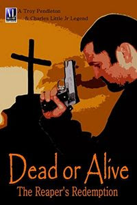 Dead or Alive by Troy Pendleton and Charles Little Jr.