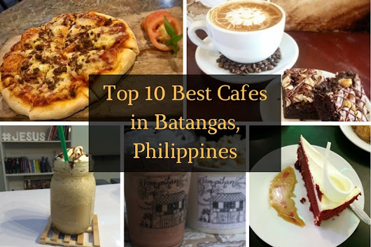 Top 10 Best Cafes to Chill & Relax in Batangas, Philippines
