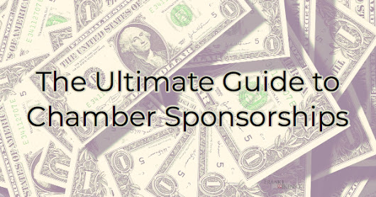 The Ultimate Guide to Chamber Sponsorships - Expert Advice and Tips from Pros