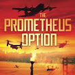 The Prometheus Option by Jeff Kirk | Kirkus Reviews