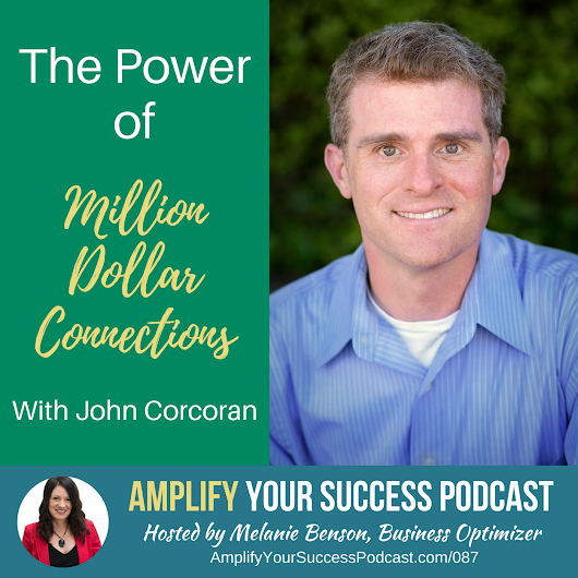 The Power of Million Dollar Connections with John Corcoran