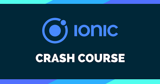 Ionic Crash Course - Ionic Academy