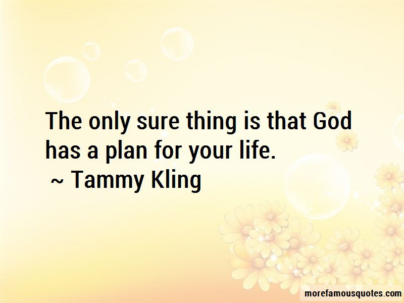 God Has A Plan For Your Life Quotes Top 23 Quotes About God Has A