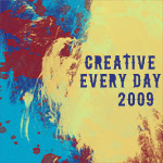 Creative Every Day 2009