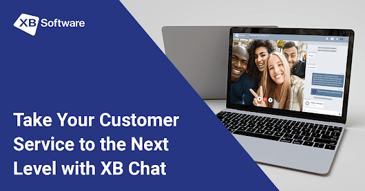 Take Your Customer Service to The Next Level With XB Chat - XB Software