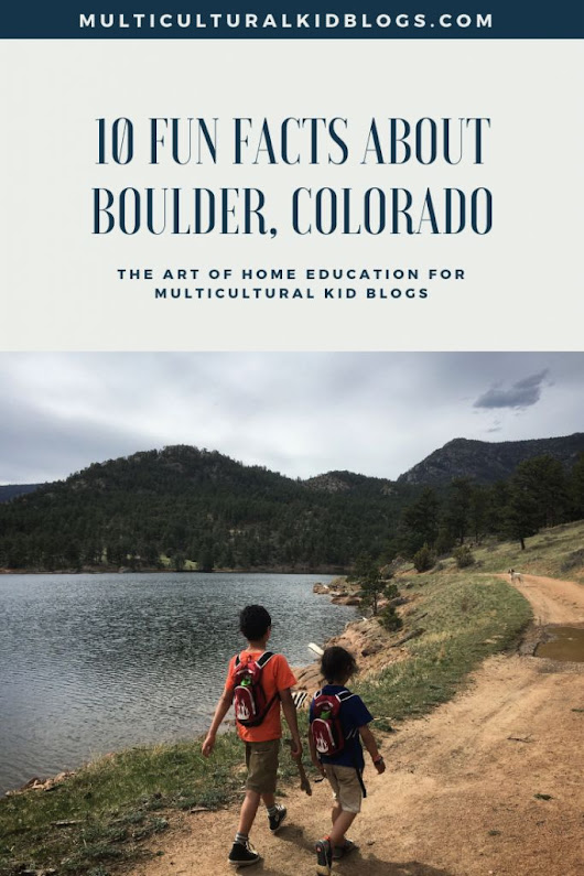10 Fun Facts about Boulder, Colorado | Multicultural Kid Blogs: Raising Global Citizens | Pinterest